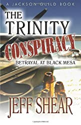 The Trinity Conspiracy: Part One - Betrayal at Black Mesa (The Jackson Guild Saga) (Volume 3)