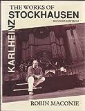 The Works of Karlheinz Stockhausen, Maconie, Robin, 0193154773