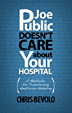 Joe Public Doesn't Care About Your Hospital