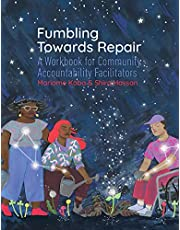 Fumbling Towards Repair: A Workbook for Community Accountability Facilitators