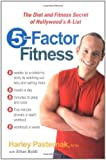 5 Factor Fitness: The Diet and Fitness Secret of Hollywood's A-List
