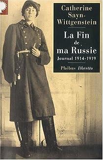 La fin de ma Russie : Journal 1914-1919 par Sayn-Wittgenstein