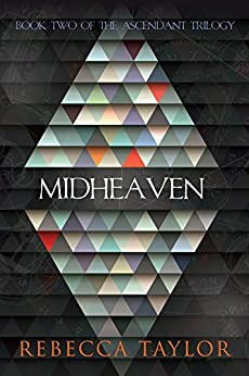 Midheaven (Ascendant Trilogy Book 2) by [Taylor, Rebecca]