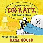 Ep. 5: Dana Gould (Dr. Katz: The Audio Files) | Jonathan Katz,Dana Gould