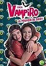 Chica vampiro, tome 2 : Le pouvoir de Daisy par Bebey