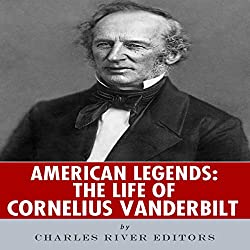 American Legends: The Life of Cornelius Vanderbilt