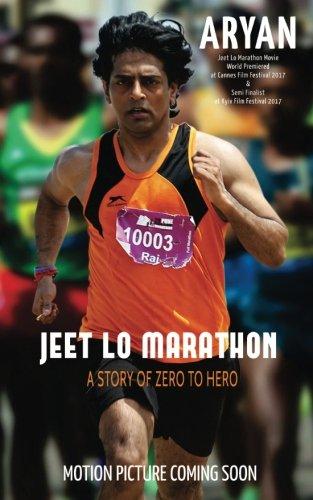 Jeet Lo Marathon: World Premiered at Cannes Film Festival 2017 & Semi Finalist at KYIV Film Festival 2017 PDF