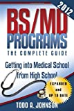 BS/MD Programs-The Complete Guide, Todd A. Johnson, 0983213224