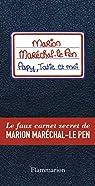 Papy, tatie et moi - Le faux carnet secret de Marion Maréchal-Le Pen ! par Bordat