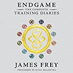 Endgame: The Complete Training Diaries: Volumes 1, 2, and 3 | James Frey