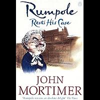 Rumpole Rests His Case (Rumpole of the Bailey Book 11)