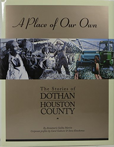 A Place of Our Own: The Stories of Dothan/Houston County