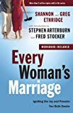 Every Woman's Marriage: Igniting the Joy and Passion You Both Desire (The Every Man Series)