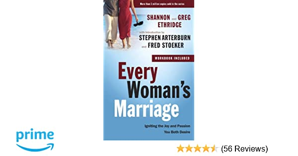 Every Woman's Marriage: Igniting the Joy and Passion You Both Desire (The  Every Man Series): Shannon Ethridge: 9780307458575: Amazon.com: Books
