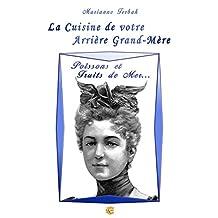 Poissons et Fruits de Mer...: Les Recettes de votre Arrière Grand-Mère (La Cuisine du 19ème siècle)