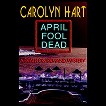 April Fool Dead (Death on Demand, 13), Carolyn G Hart