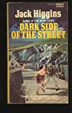 Dark Side of the Street, Jack Higgins, 0451128613