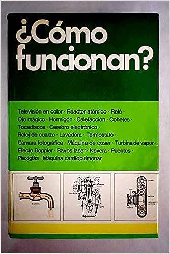 CÓMO FUNCIONAN? ENCICLOPEDIA TECNICA ILUSTRADA: Amazon.es: CUERPO ...