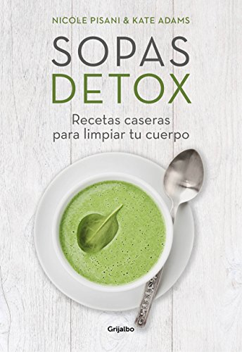 Sopas detox: Recetas caseras para limpiar tu cuerpo (Spanish Edition) by [Pisani