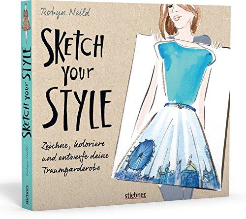 sketch-your-style-zeichne-koloriere-und-entwerfe-deine-traumgarderobe