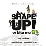 Shape up or Bite Me!, Judy Eberhardt, 1441573321