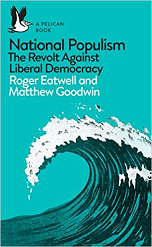 National Populism: The Revolt Against Liberal Democracy