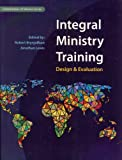 Integral Ministry Training : Design and Evaluation, Brynjolfson, Robert and Lewis, Jonathan, 0878084576