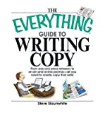img - for The Everything Guide to Writing Copy: From Ads and Press Release to On-Air and Online Promos--All You Need to Create Copy That Sells! (Everything (Language & Writing)) (Paperback) - Common book / textbook / text book