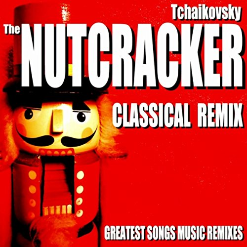 Best Love Mashup Song Download It: Amazon.com: Tchaikovsky: The Nutcracker Classical Remix