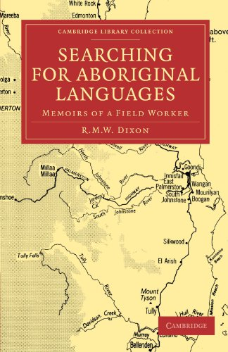 Searching for Aboriginal Languages: Memoirs of a Field Worker (Cambridge Library Collection - Linguistics) by Cambridge University Press