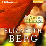 Never Change | Elizabeth Berg