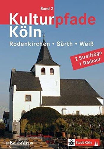 Kulturpfade Bd. 1: Rodenkirchen, Weiß, Sürth