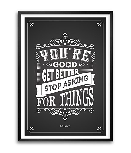 Lab No. 4 You're Good Get Better Don Draper Fictional Character Inspiring Quotes Framed Poster Size A3 (16.5