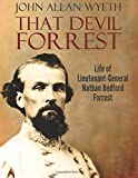 img - for That Devil Forrest: Life of General Nathan Bedford Forrest book / textbook / text book