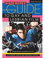 Blood Moon's Guide to Gay and Lesbian Film: The World's Most Comprehensive Guide to Recent Gay and Lesbian Movies