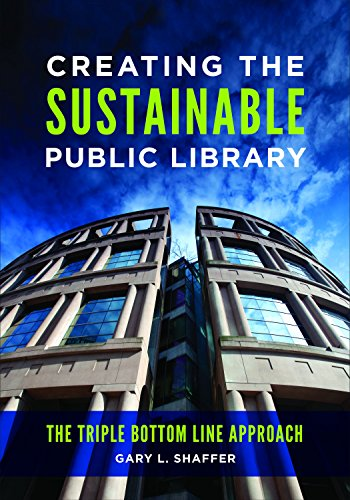 (Creating the Sustainable Public Library: The Triple Bottom Line Approach)