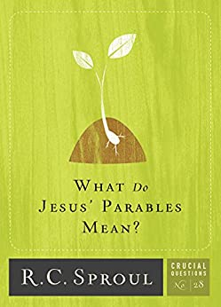 What Do Jesus' Parables Mean? (Crucial Questions)
