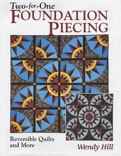 Two-for-One Foundation Piecing: Reversible Quilts and More pdf