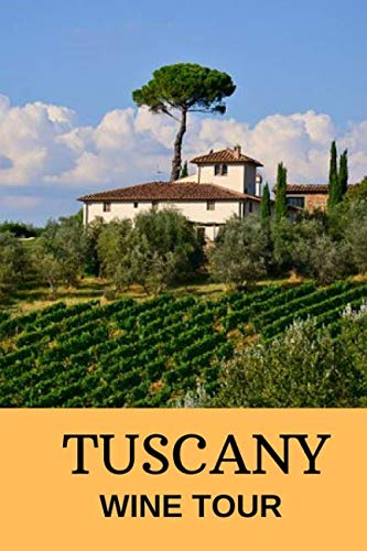 Tuscany Wine Tour: The Journey So Far by Purene Condo