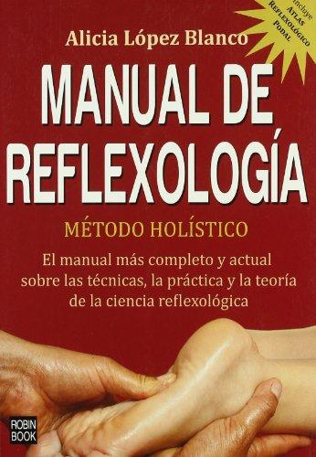 (Manual de reflexologia / Reflexology Manual: Metodo holistico / Holistic Method (Alternativas, salud natural / Alternatives, Natural Health) (Spanish Edition))