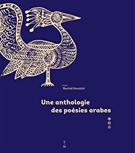 """Afficher """"Une anthologie des poésies arabes"""""""