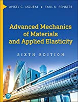 Advanced Mechanics of Materials and Applied Elasticity (6th Edition) (Prentice Hall International Series in the Physical and Chemical Engineering Sciences)