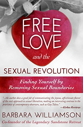 Free Love and The Sexual Revolution: Finding Yourself by Removing Sexual Boundaries by [Williamson, Barbara]