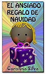 EL ANSIADO REGALO DE NAVIDAD: (cuento infantil ilustrado) (Spanish Edition)
