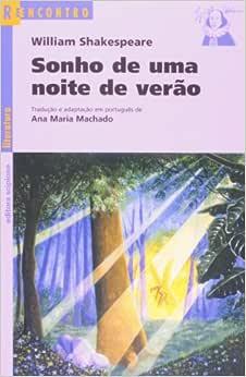 Sonho de uma noite de verão: Shakespeare, William, Machado