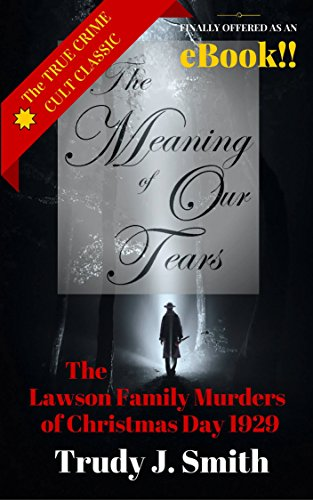 Amazon the meaning of our tears the true story of the lawson the meaning of our tears the true story of the lawson family murders of christmas fandeluxe Images