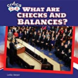 What Are Checks and Balances?, Leslie Harper, 1448874335