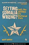 """Getting Somalia Wrong? Faith, War and Hope in a Shattered State (African Arguments)"" av Mary Jane Harper"