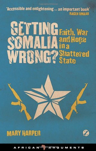 """""""Getting Somalia Wrong? - Faith, War and Hope in a Shattered State (African Arguments)"""" av Mary Jane Harper"""