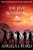 img - for The Five Warriors (The Four Worlds Series) (Volume 1) book / textbook / text book
